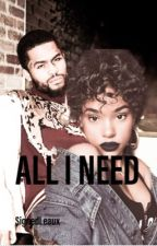 All I Need by SignedLeaux