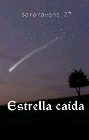 Estrella Caída✨ by SaraRavens27