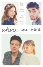 where we were || h.s by TaurusLovesYou