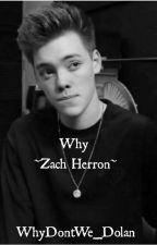 Why ~Zach Herron~ by WhyDontWe_Dolan