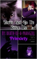 You've Got To Be Kitten Me - Prinxiety by death-of-a-phangirl
