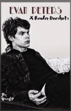 [completed] Evan Peters x Reader one-shots  by -oliviaa