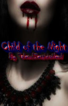 Child of the Night Vampire Fic by TacoTuesday222