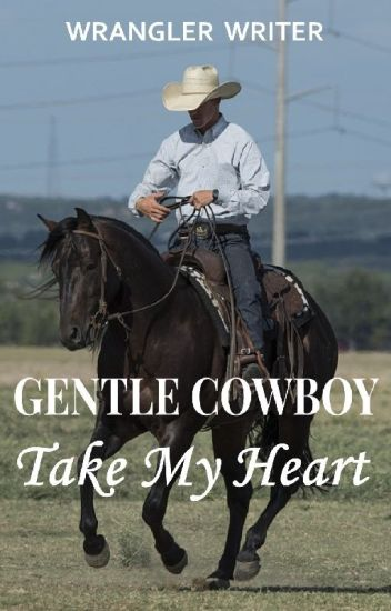 Gentle Cowboy Take My Heart (Maxwell Love #2)