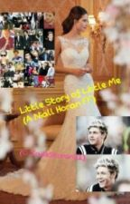 Little story of little me...(a niall horan ff) by absolutelyintoyou