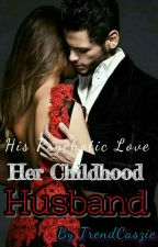 Her Childhood Husband(His Psychotic Love) by TrendCaszie