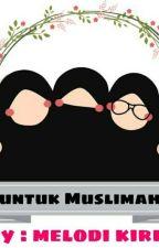 untuk Muslimah by siticantik2018