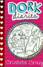 DORK DIARIES: CRUSHITIS CRAZY (completed) by hey541