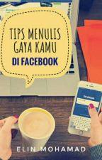 Tips Menulis Gaya Kamu di Facebook by elinmohamad