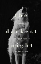 The Darkest Night (Coming Soon) by aywithu