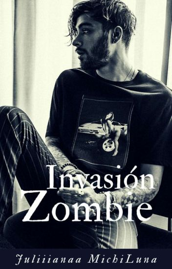 Invasión Zombie [Zayn Malik] ✔