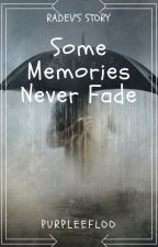 Some Memories Never Fade (Very Slow Update) by purpleefloo