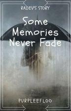 Some Memories Never Fade (Very Slow Update) by purpleefloo