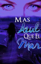 Más azul que el mar ™ [ZM] by xMermaidesx