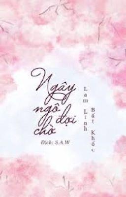 Ngây ngô chờ đợi - Lam Linh Bất Khốc