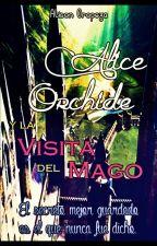 Alice Orchide y la Visita del Mago by AlisonOropeza20