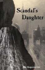 Scandal's Daughter (A Sherlock Holmes Fanfiction) by thequietwriter