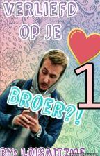 Verliefd op je broer!? J.F #1{voltooid} by LoisaItzme