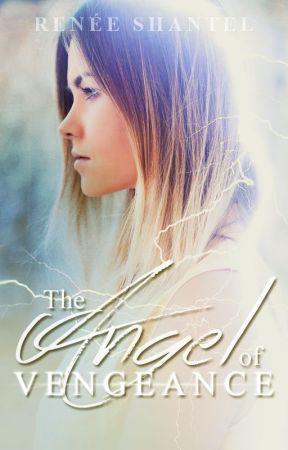 The Angel of Vengeance by ReneeShantel