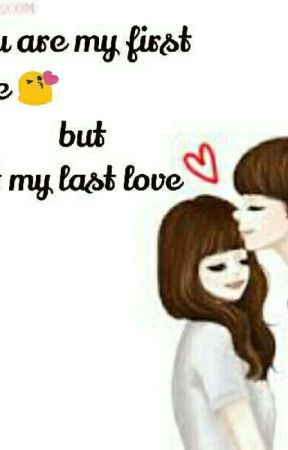 You Are My First Love But Not My Last Love Bab 2 Wattpad