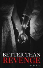 Better than revenge by annajc_