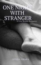 One night with Stranger by jgcjbrtt_