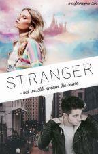 Stranger- but we still dream the same by maybeimyoursun