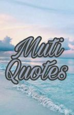 Muti Quotes  by EXOLEXOISONE
