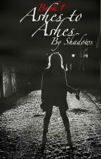 Ashes to Ashes by Shadows