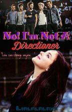 No! I'm Not A Directioner by LiaStypayhorlikson