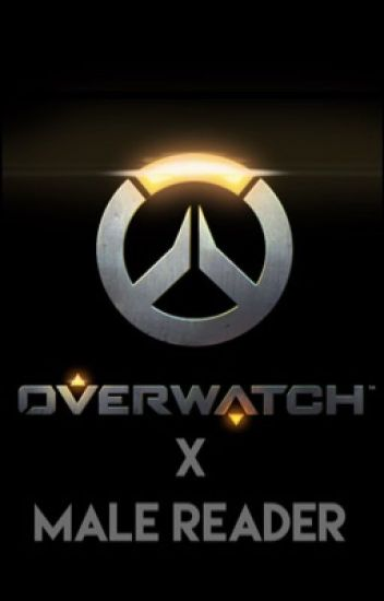 Overwatch characters x male reader *discontinued*
