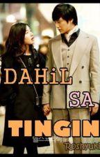 DAHIL SA TINGIN by Roshyuki
