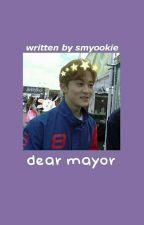 Dear Mayor | mark by smyookie