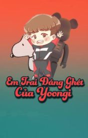 Đọc Truyện ● Em trai đáng ghét của Yoongi ● m.y.g × j.h.s ●
