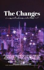 The Changes by sweetcokieis