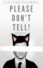 Please Don't Tell!  (Klaine) by KurtAnderHummel