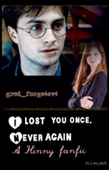 I lost you once, never again ~ A Hinny fanfiction.   COMPLETED