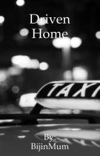Driven Home by BijinMum