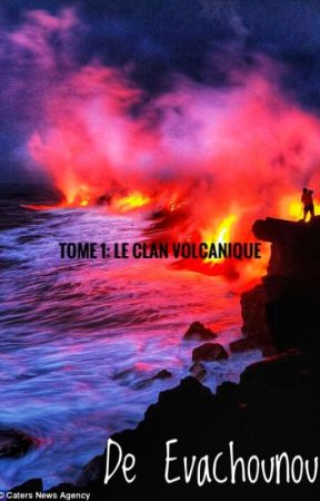 Le clan volcanique by evachounou