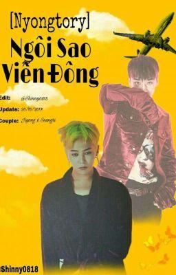 Đọc truyện (Gri/Nyongtory) [HOÀN] Ngôi Sao Viễn Đông