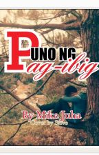 Puno Ng Pag-Ibig (Complete Story) by mikejuha