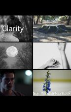 Clarity {Teen Wolf fanfiction} by AnotherWerewolf