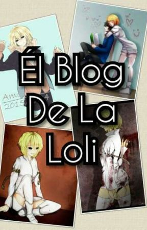 El Blog De la Loli :u by _SoughtJudgeAngels_