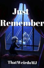 Just Remember {A Jelsa FanFic} by ThatWeirdoMJ