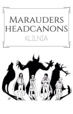 Marauders Headcanons  by krpsjd