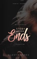 Story Never Ends (Montgomery Series #9) by SilentInspired