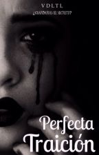 Perfecta Traición  by vdltl_
