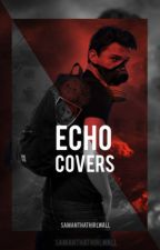 Echo Covers. by SamanthaThirlwall