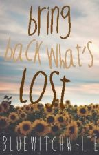 Bring Back What's Lost [Be Mine: Book 2] by bluewitchwhite