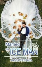 Married to the Ice Man ✔ by AndestiaTia